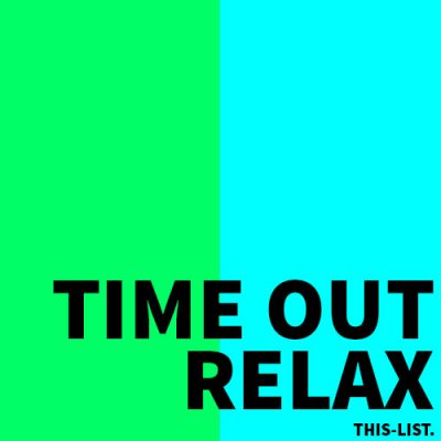 TIMEOUT. RELAX.